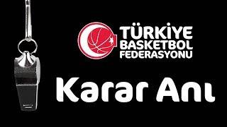 2018 - 2019 Tahincioğlu Basketbol Süper Ligi 7.Hafta Pozisyonları ve Hakem Kararları