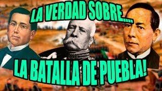 La verdad sobre... La Batalla De Puebla | 5 de Mayo