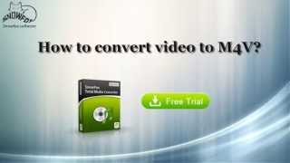 Video to M4V - How to convert video to m4v