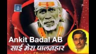 Sai Fakeer Mera - Kumar Sanu - Sai Mera Palanhaar (2012) - Kumar Sanu Rare Song - Ankit Badal AB