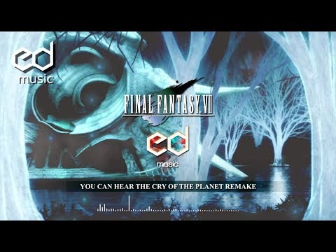 FF7 You can hear the cry of the planet music remake