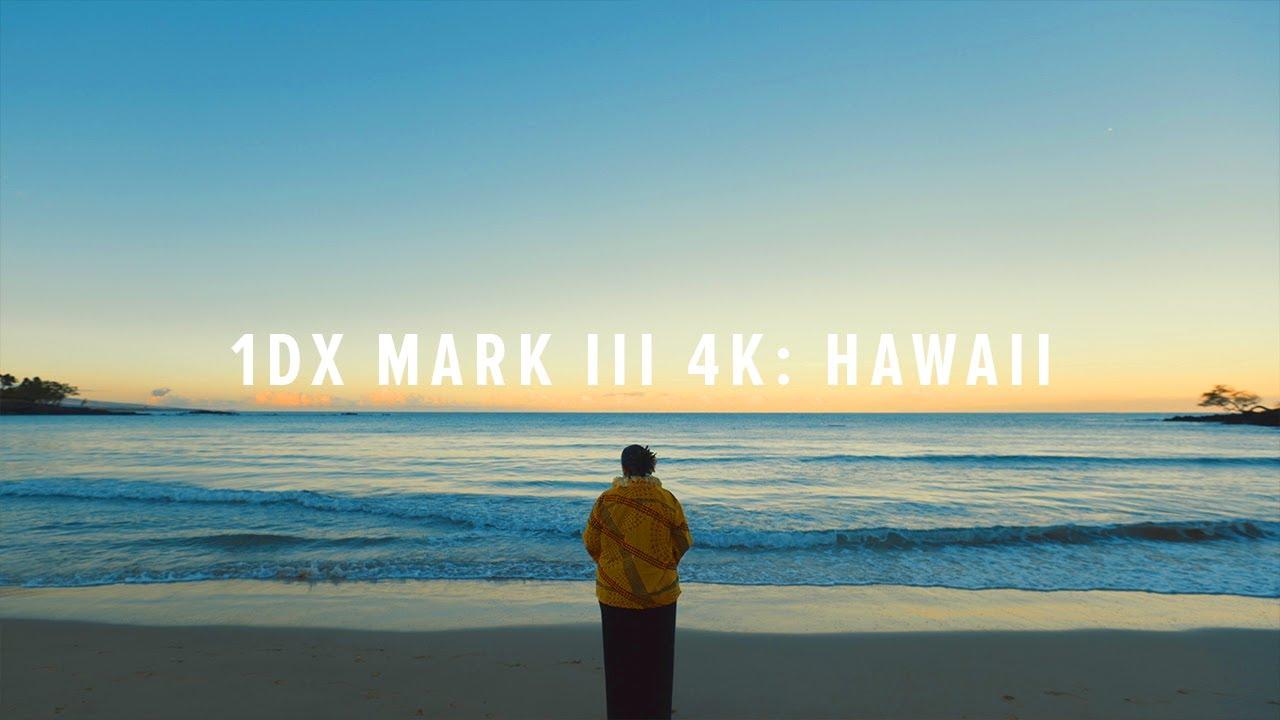 Canon 1DX Mark III Cinematic 4K: The Island of Hawaii