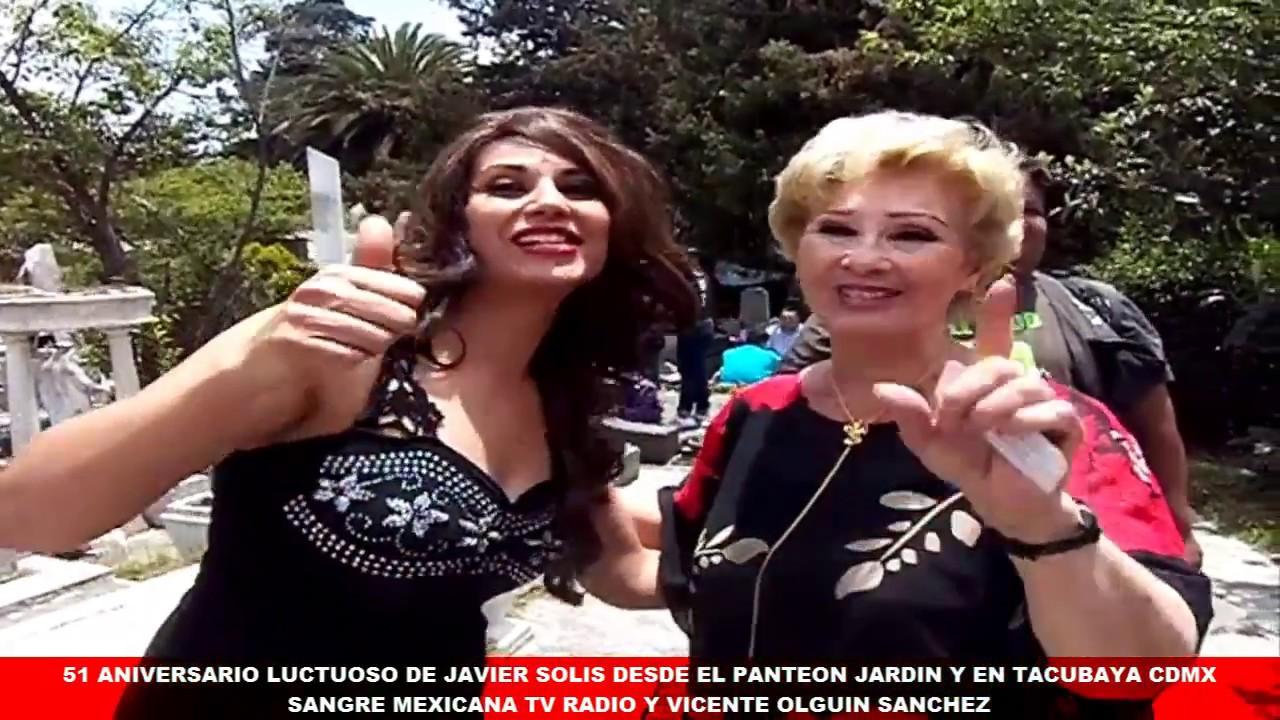 d44ecfb0c 51 ANIVERSARIO LUCTUOSO DE JAVIER SOLIS PANTEON JARDIN Y EN TACUBAYA CDMX