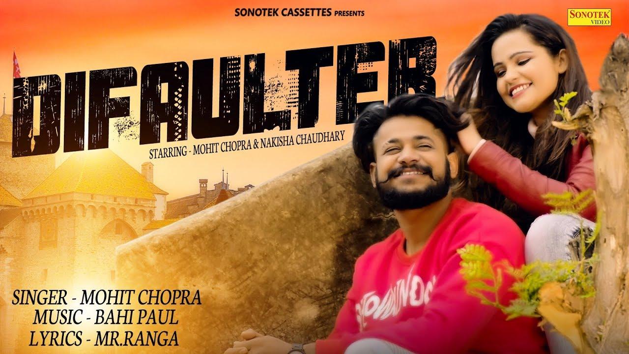 DIFAULTER (Official) Mohit Chopra, Nakisha Chaudhary | Latest Haryanvi Songs Haryanavi 2019