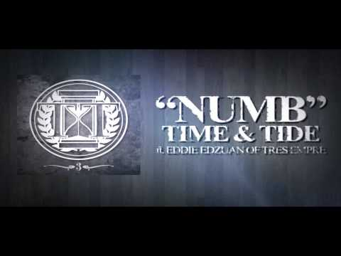 Time & Tide - Numb (ft. Eddie Edzuan of Tres Empre)