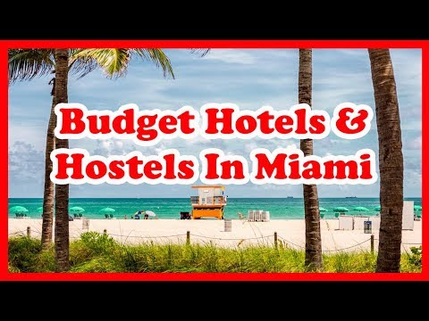 5 Awesome Budget Hotels and Hostels In Miami, Florida | US Hotel Guide