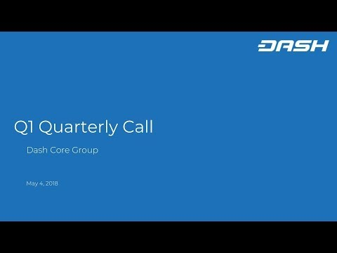 Dash Core Group Inc. Q1 2018 Summary Call