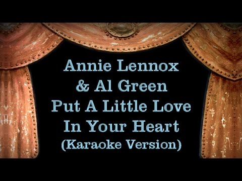 Annie Lennox & Al Green - Put A Little Love In Your Heart - Lyrics (Karaoke Version)