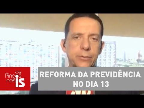 Trindade: Governo Quer Votar A Reforma Da Previdência No Dia 13