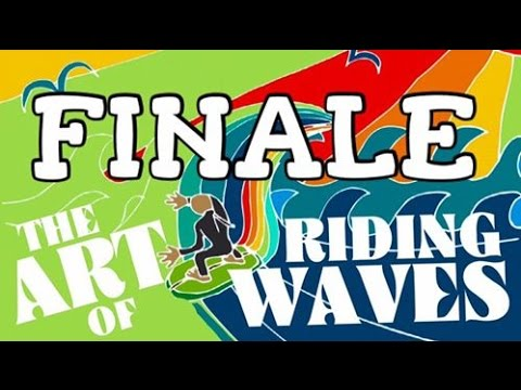 The Art of Riding Waves Part 6 7-31-15