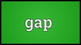Gap Meaning