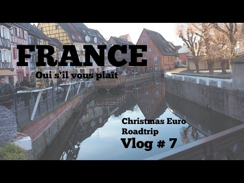 FRANCE Road Trip - Colmar-Alsace
