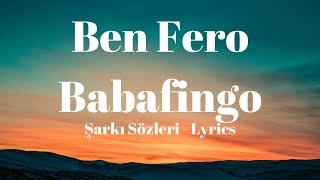 Ben Fero - Babafingo  s  Sarki Sozleri Resimi