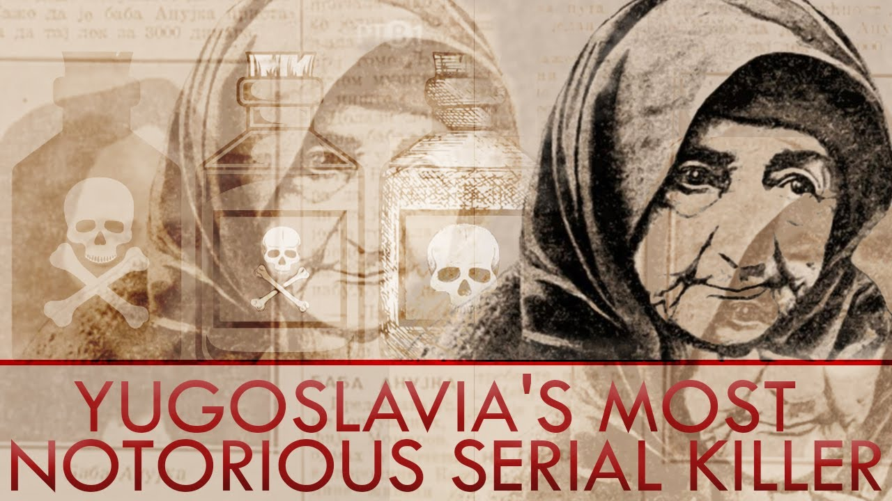 Baba Anujka, Yugoslavia's Most Notorious Serial Killer