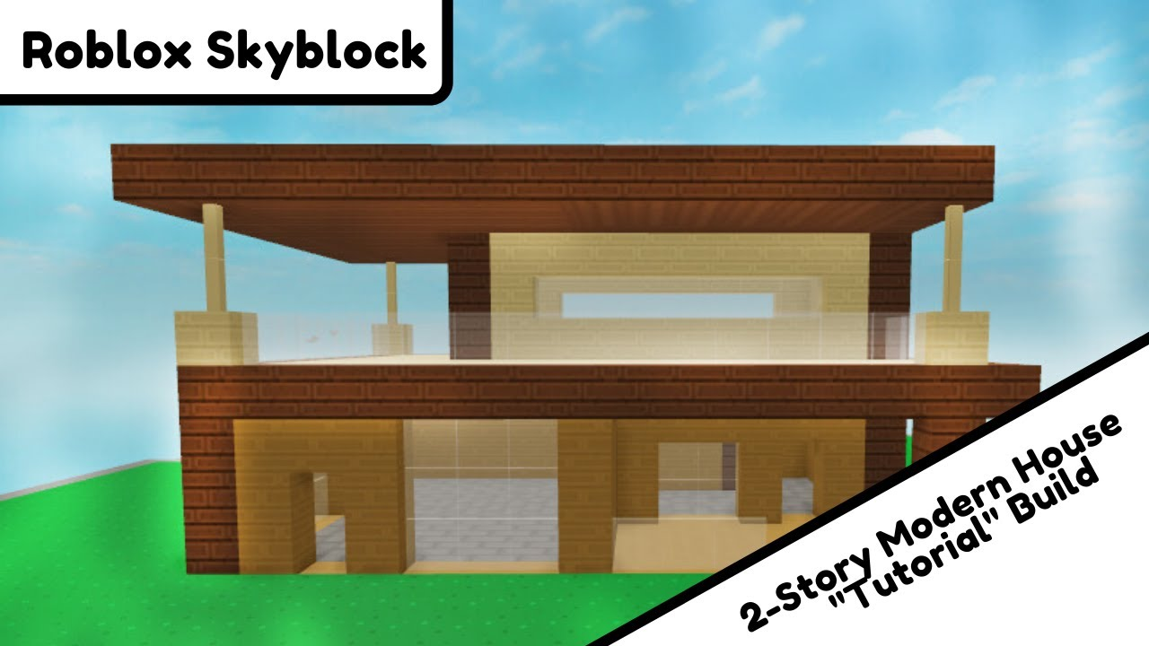 2 Story Modern House Tutorial Roblox Skyblock Youtube