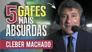 As 5 GAFES mais ABSURDAS de CLÉBER MACHADO