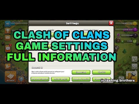 FULL INFORMATION ON CLASH OF CLANS GAME SETTINGS