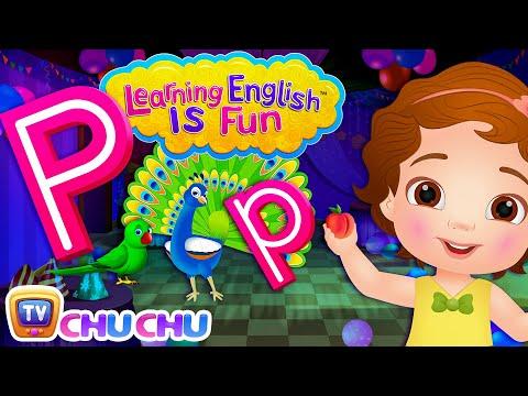ChuChu TV Learning English Is Fun™ | Alphabet P Song | Phonics & Words For Preschool Children - วันที่ 06 Jun 2018
