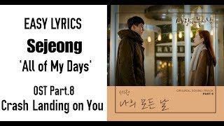 Gambar cover Sejeong – All of My Days (Crash Landing on You OST Part 8) Easy Lyrics