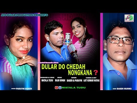 AAM DO HUNAGH BAHA...NEW SANTALI STUDIO VERSION HD VIDEO ALBUM ''DULAR DO CHEDAH NONGKANA'' 2018