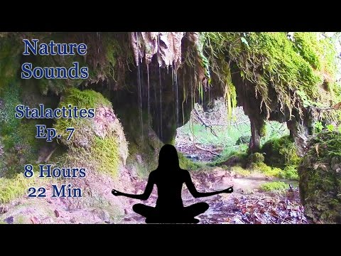 NATURE SOUNDS - Stalactites Ep. 3 - Relax, Sleep and Meditate