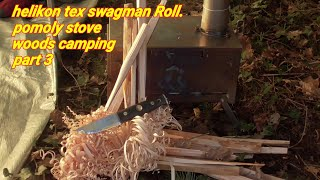 camping in the w๐ods part 3, pomoly fire box, helikon tex swagman roll.