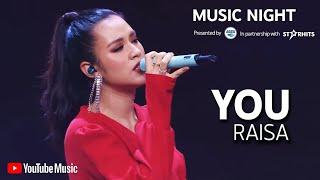 RAISA - YOU (LIVE AT YOUTUBE MUSIC NIGHT)