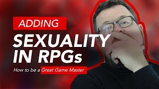 Sexuality in RPGs - Good or Bad? - Game Masters Guide