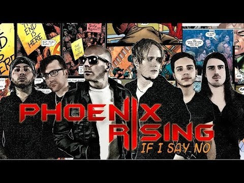 PHOENIX RISING - IF I SAY NO (Official Music Video)