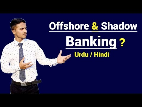 What is Offshore Banking & Shadow Banking ? Urdu / Hindi