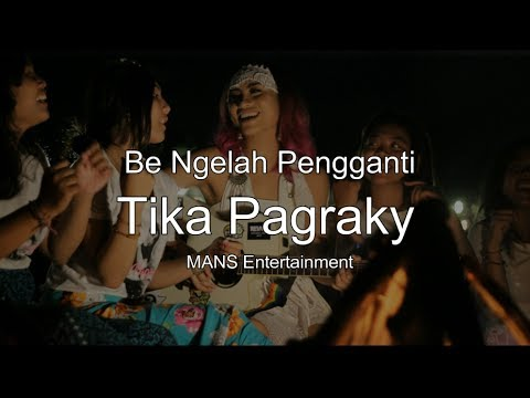 Lirik Be Ngelah Tika Pagraky [Official Audio] Mp3