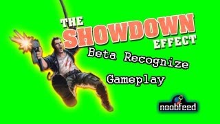 THE SHOWDOWN EFFECT - Beta Recognize Gameplay