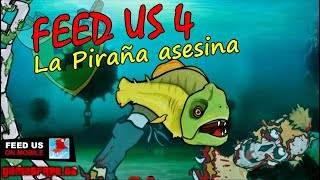 FEED US 4 || La piraña ASESINA!