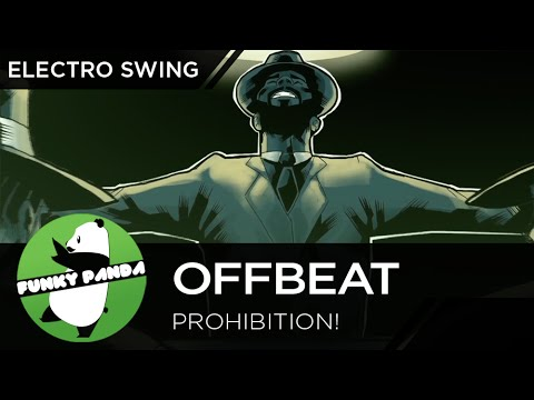 ElectroSWING || Offbeat - Prohibition! [Music Video]