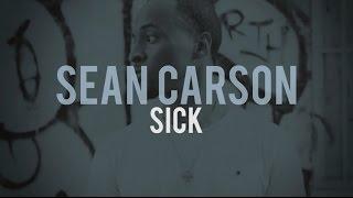 Sean Carson - Sick (lyrics)