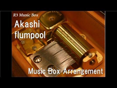 Akashi/flumpool [Music Box]