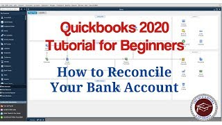 Quickbooks 2020 Tutorial for Beginners - How to Reconcile Your Bank Account
