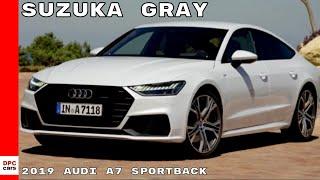 2019 Audi A7 Sportback In Suzuka Gray Color