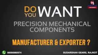 Precision Mechanical Components by Sudarshan Gears, Rajkot