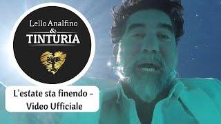Lello Analfino & Tinturia - L'estate sta finendo (Video Ufficiale)