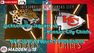 Jacksonville Jaguars vs. Kansas City Chiefs | NFL 2018-19 Week 5 | Predictions Madden NFL 19