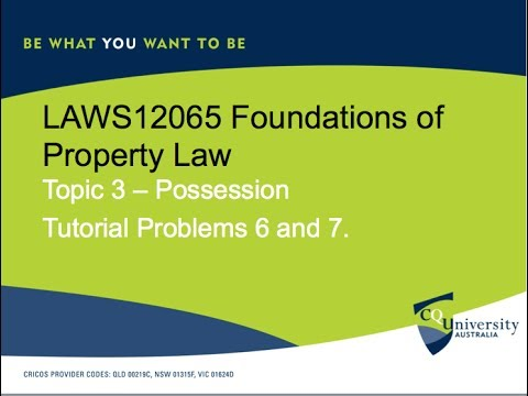 LAWS12065 Foundations of Property Law  Topic 3 Possession Tutorial Problems 6 and 7..