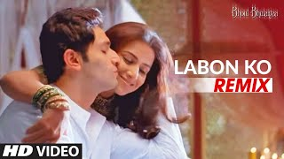 Labon Ko Labon Pe - Remix [Full Song] Bhool Bhulaiyaa