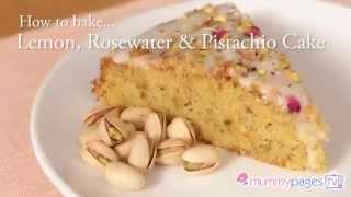 Lemon, Rosewater & Pistachio Cake