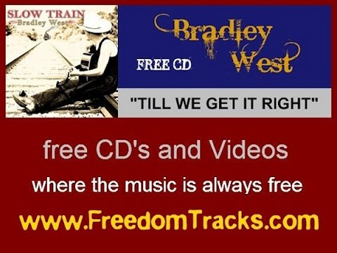 TILL WE GET IT RIGHT - Bradley West - Free CD - www.FreedomTracks.com