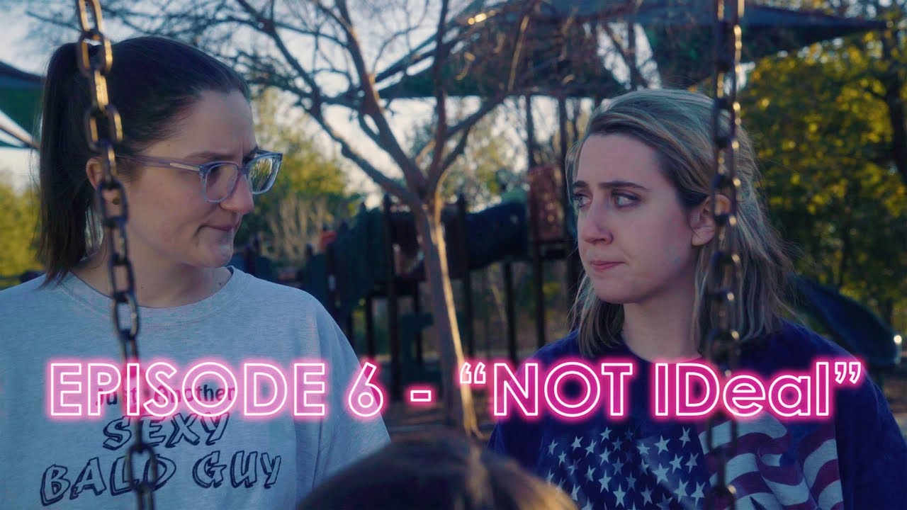 "MR. NICE GIRLS - Episode 6 - ""Not IDeal"""