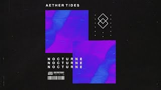 Aether Tides - Nocturne ( Audio)
