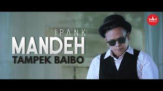 Ipank - Mandeh Tampek Baibo [Official Music Video] Pop Minang Galau