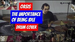 Oasis - The Importance of Being Idle - Drum Cover by Daniel Charavitsidis