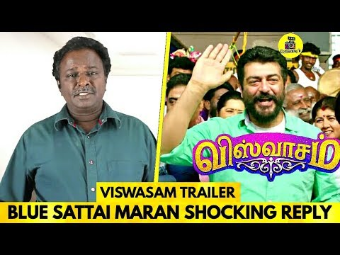 VISWASAM TRAILER : Blue Sattai Maran Shocking Reply ! Thala Ajith ! Viswasam ! Viswasam Trailer